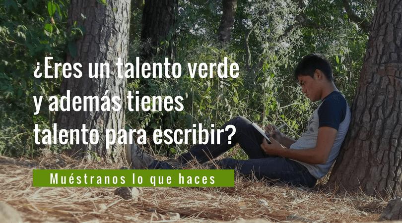 ¿Eres un talento verde y además tienes talento para escribir- (1)