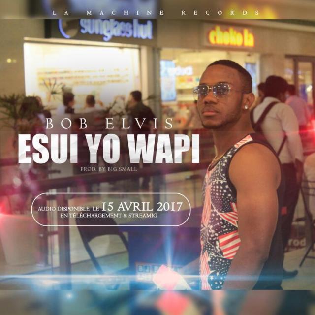 BOB ELVIS - ESUI YO WAPI