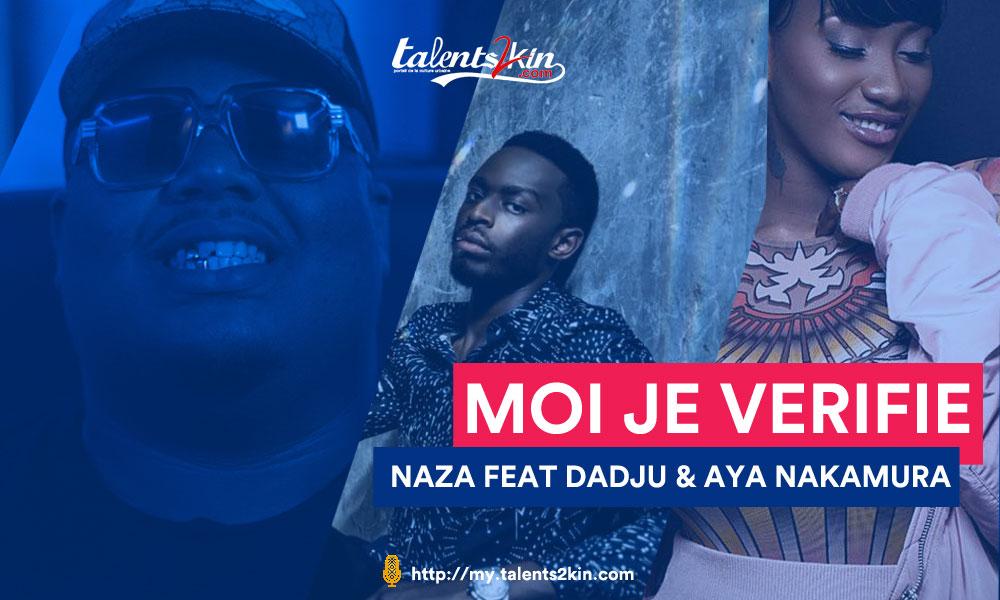 [Naza – Incroyable] : Découvrez «Moi Je vérifie» en featuring Dadju & Aya Nakamura