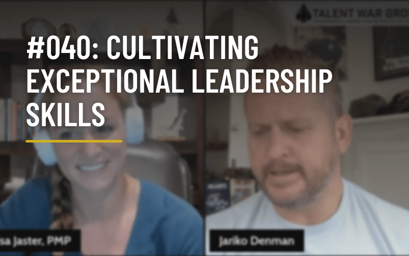 #040: Cultivating Exceptional Leadership Skills