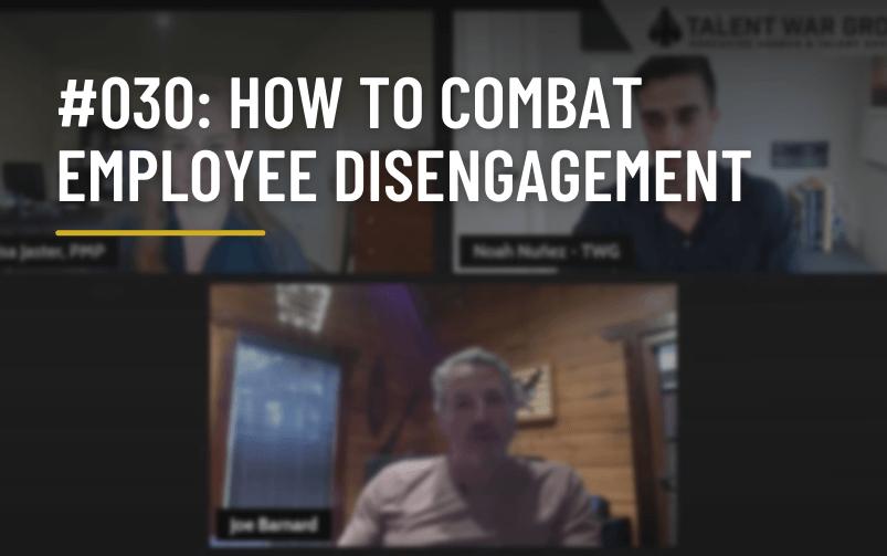 #030: How to Combat Employee Disengagement