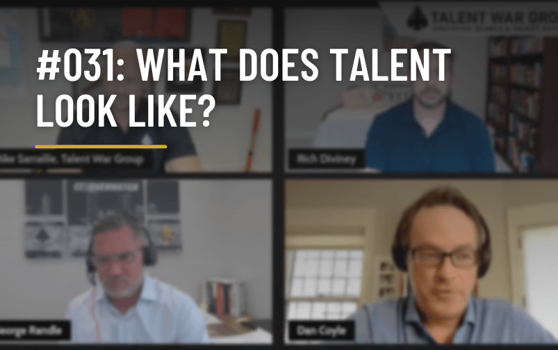 #031: What Does Talent Look Like?