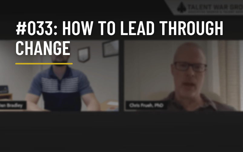 #033: How to Lead Through Change