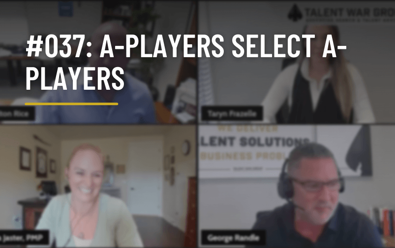#037: A-Players Select A-Players
