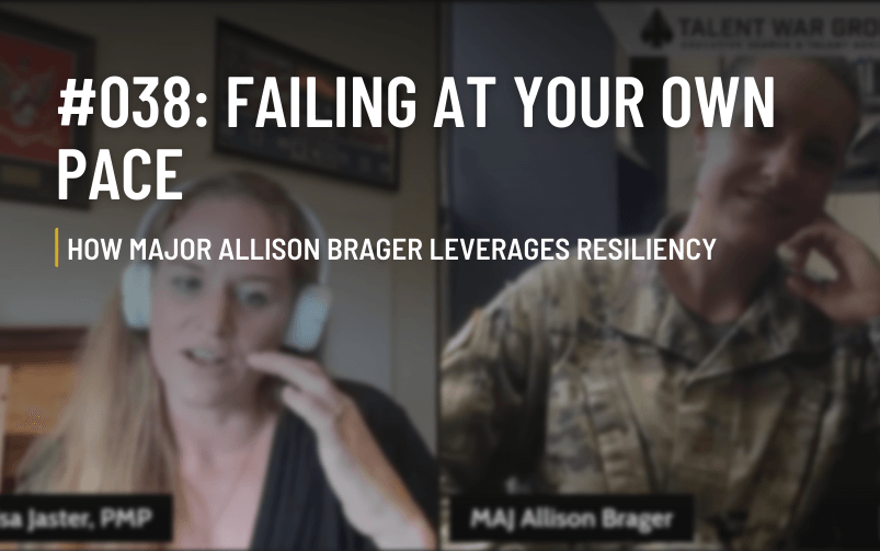 #038: Failing At Your Own Pace – How Major Allison Brager Leverages Resiliency