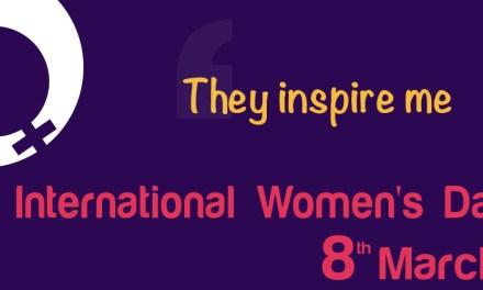 They inspire me – International Women's Day