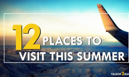 12 PLACES TO VISIT THIS SUMMER