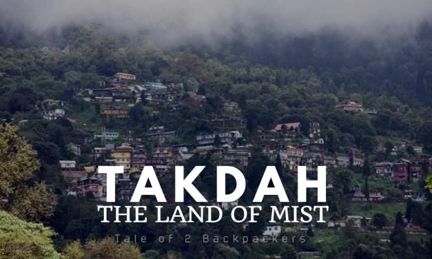 Takdah – the land of mist