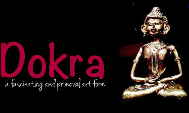 Dokra – a fascinating and primeval art form