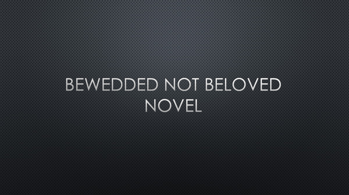 Bewedded Not Beloved Chapter 391 – 395 – XH Tales