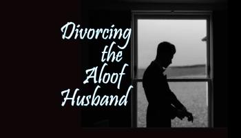 Divorcing the Aloof Husband