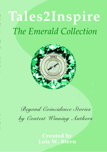 Contest winning authors write Inspiring stories of beyond coincidence events in this Tales2Inspire ~ The Emerald Collection