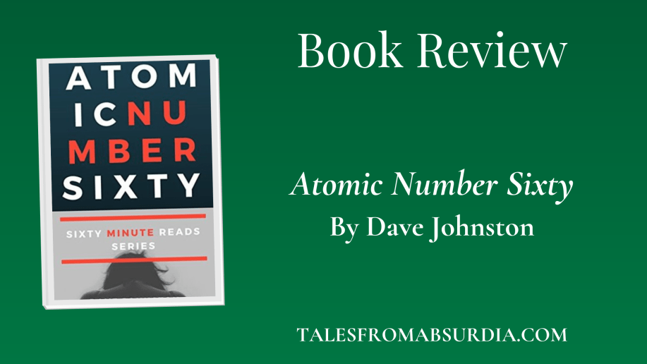 Atomic Number Sixty book review