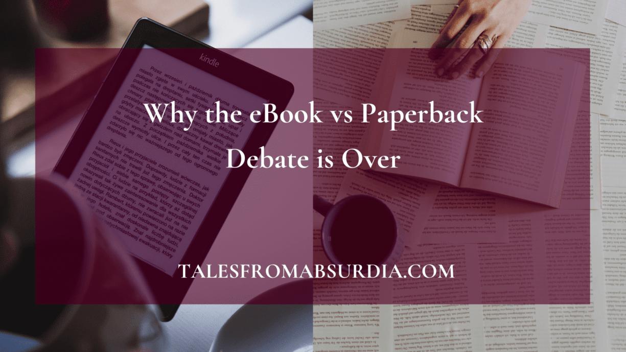 Why the eBooks vs Paperbacks Debate is Over
