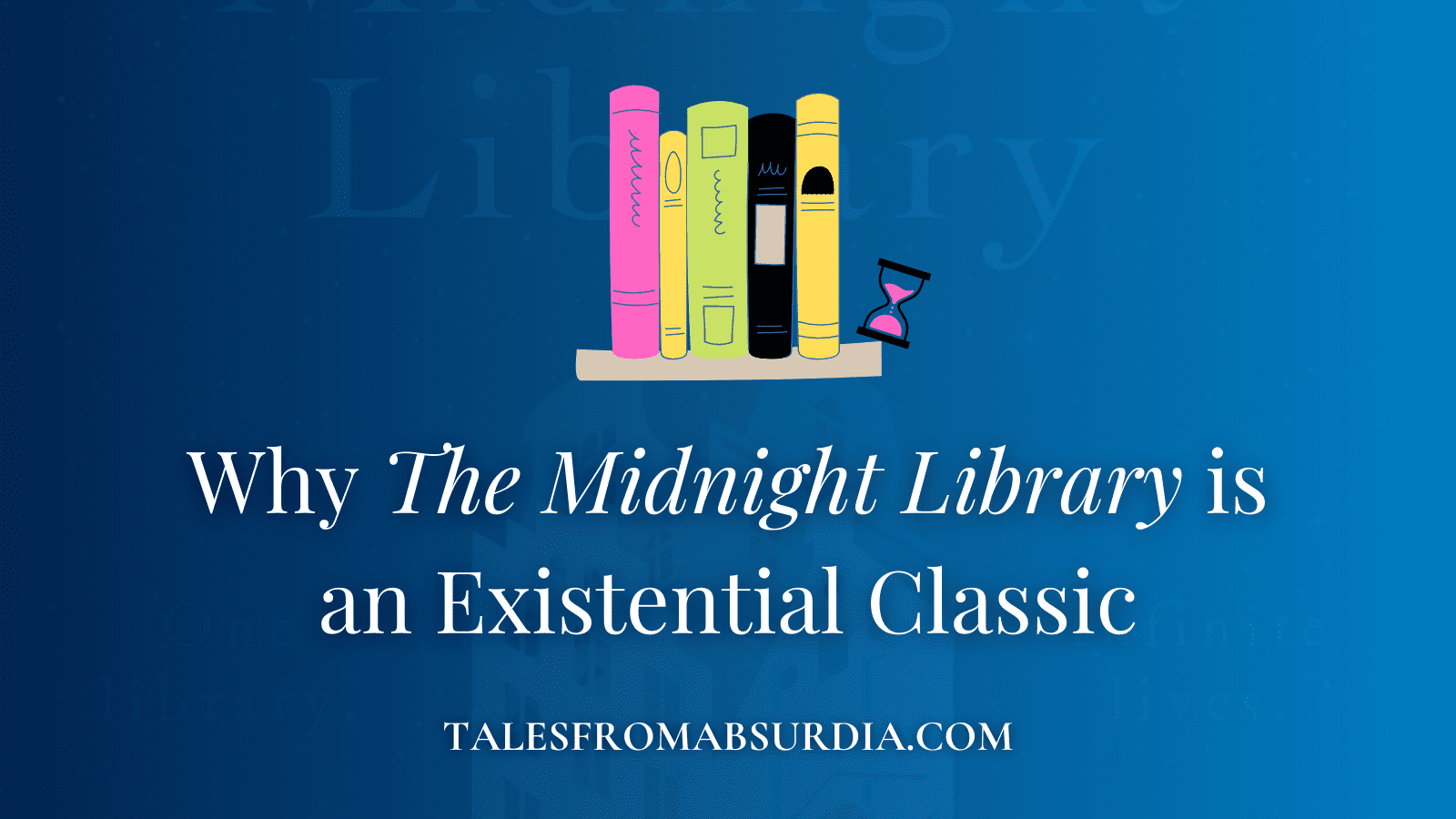 Why The Midnight Library is an Existential Classic