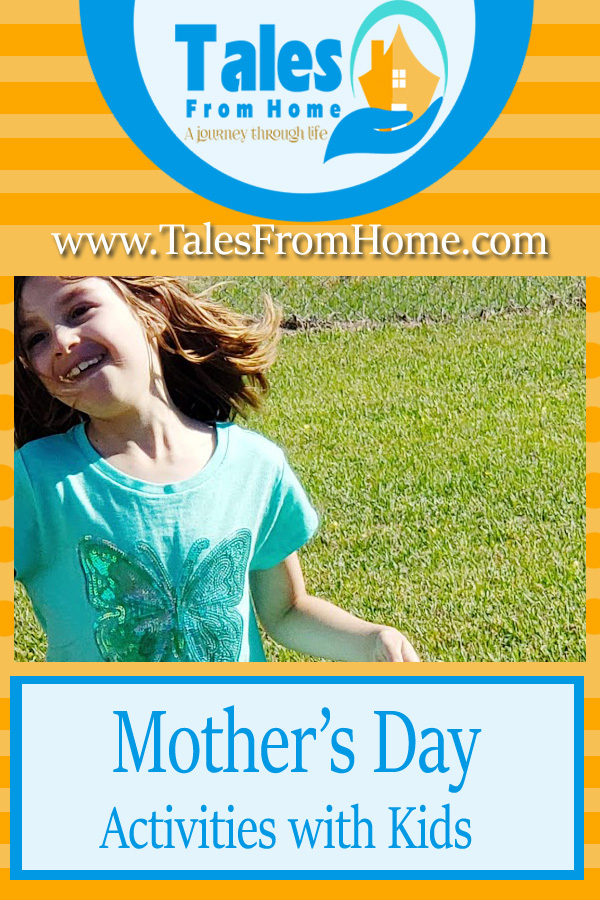 Mothers Days Activities with Kids, Spending quality time with your children to celebrate a special day! #mothersday #mothers #family #kids #familylife #momlife #spring #summer #celebration