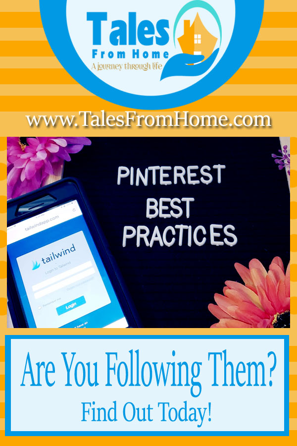 Pinterest Best Practices, Are You Following them? #Blogging #blog #blogger #pinterest #socialmedia #tips #tricks #tailwind