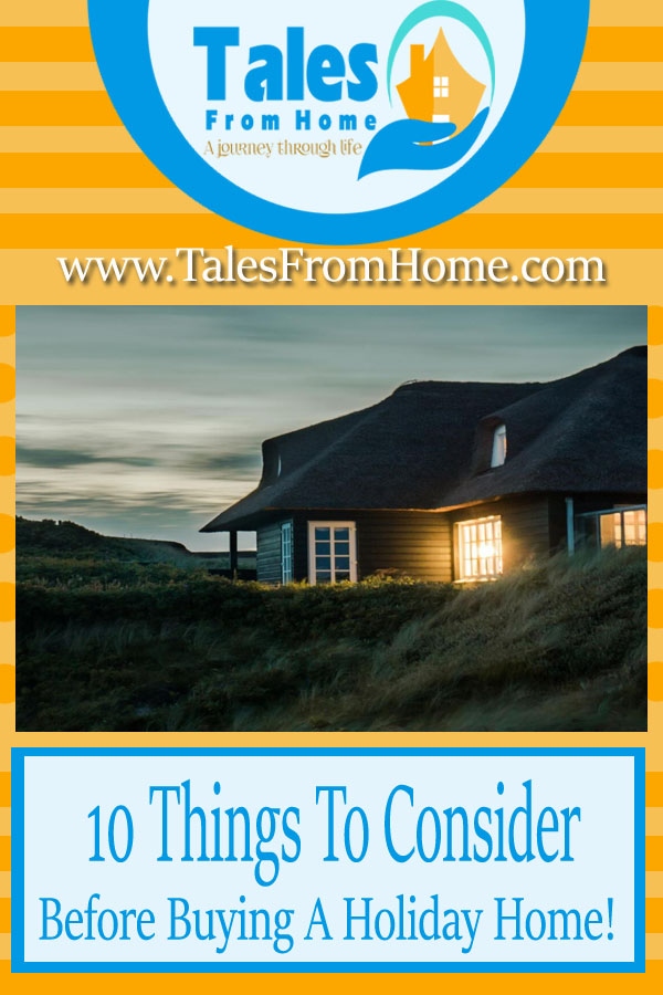 10 Things to Consider Before Buying A Holiday Home #Holiday #travel #home #vacation #holidayhome #vacationproperty