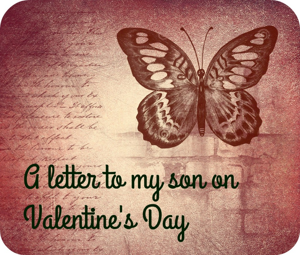 A letter to my son on Valentines Day  Tales from Mamaville