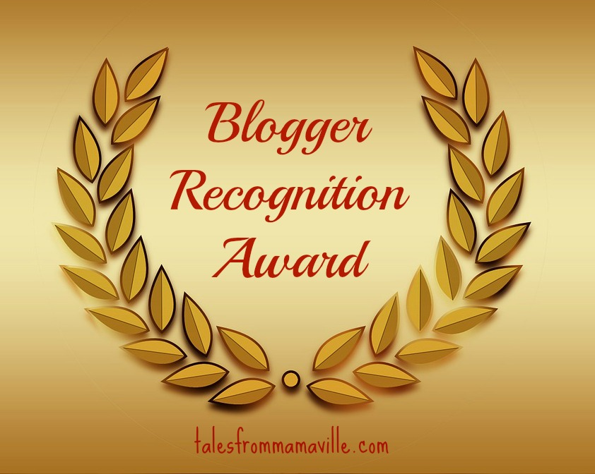 blogger recognition award - talesfrommamaville