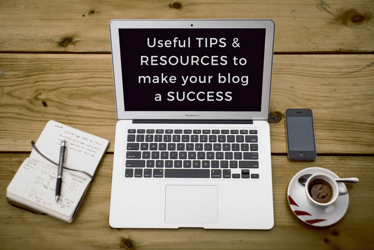 Useful Tips and Resources to Make Your Blog a Success