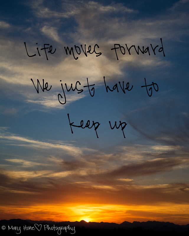 Life moves forward