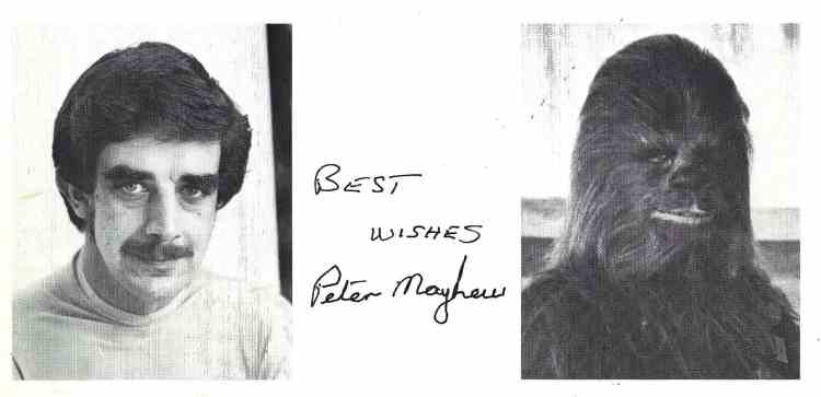 Pre-printed autograph from Peter Mayhew. Obtained through the mail (TTM) from the Official Star Wars Fan Club.