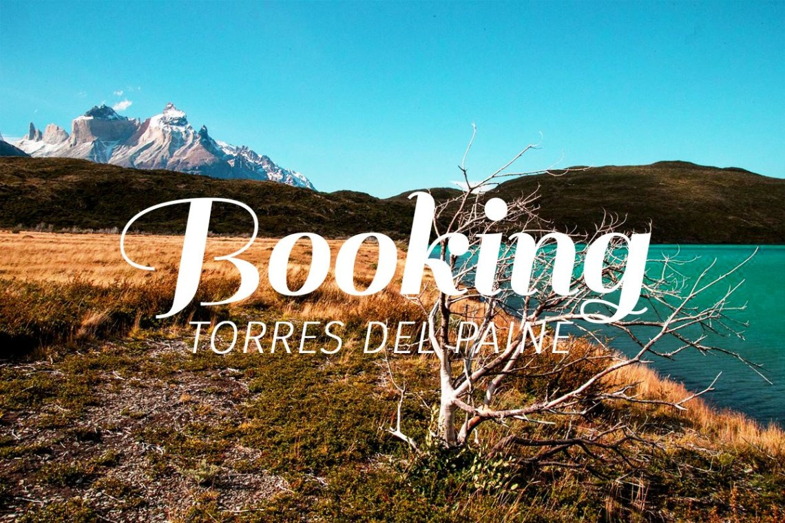 top image - Booking Torres del Paine can be a mind-boggling nightmare so before you start anything we will explain you how it really works. https://talesfromthelens.com/2017/12/06/booking-torres-del-paine/