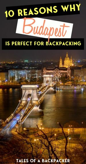 10 Reasons Why Budapest is Perfect for Backpackers