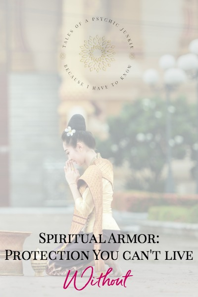 Spiritual Armor: Protection You Can't  Live Without
