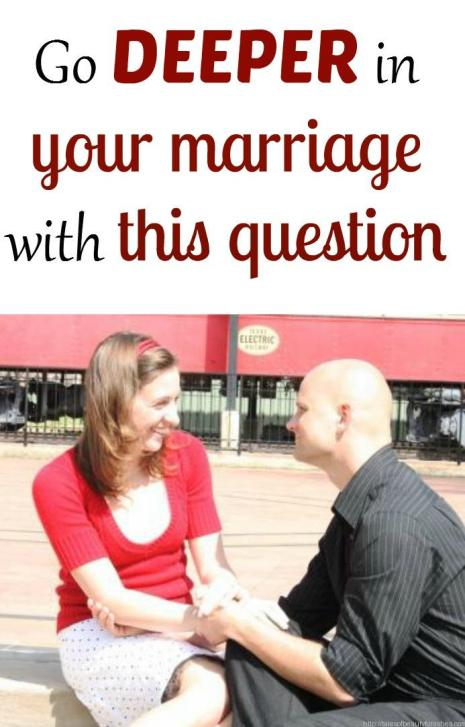 This one question (actually, it is three hidden in one) will be transformational to your marriage, if you take the time to ask.