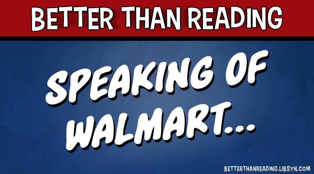 Speaking of Walmart...