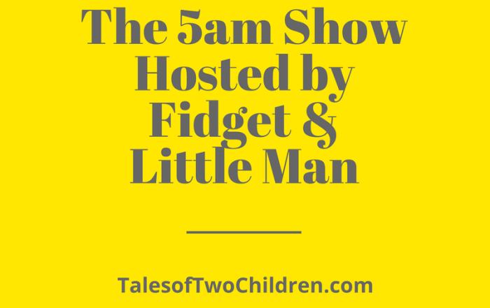 The 5am Show Hosted by Fidget and Little Man
