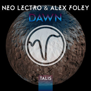 [TALIS 006] Neo Lectro & Alex Foley - Dawn