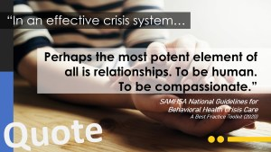 """""""In an effective crisis system, perhaps the most potent element of all is relationships. To be human. To be compassionate."""""""