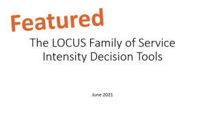The LOCUS Family of Service Intensity Decision Tools