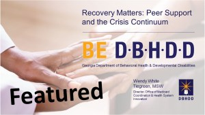 Recovery Matters: Peer Support and the Crisis Continuum