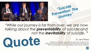"""""""While our journey is far from over, we are now talking about the preventability of suicide and not the inevitability of suicide. """""""