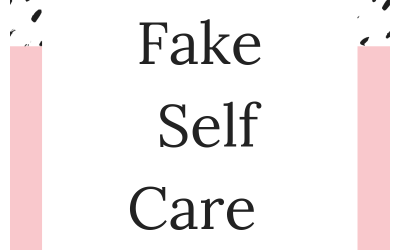 Fake Self Care