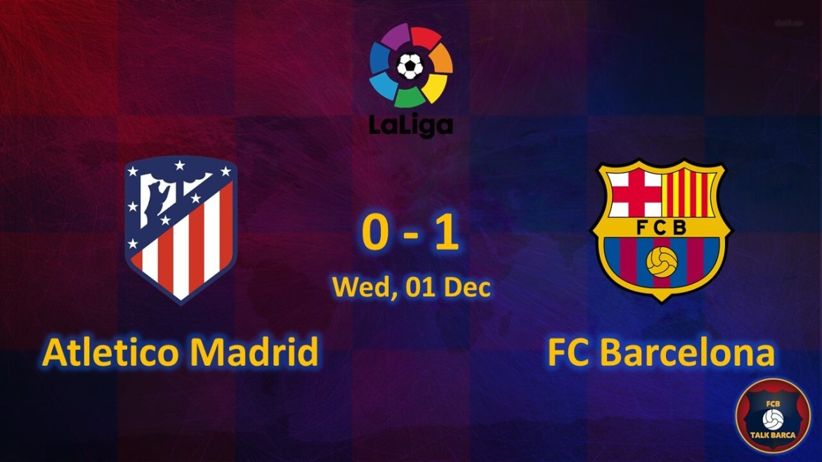 Atletico Madrid vs FC Barcelona December Review - Season 2019-20