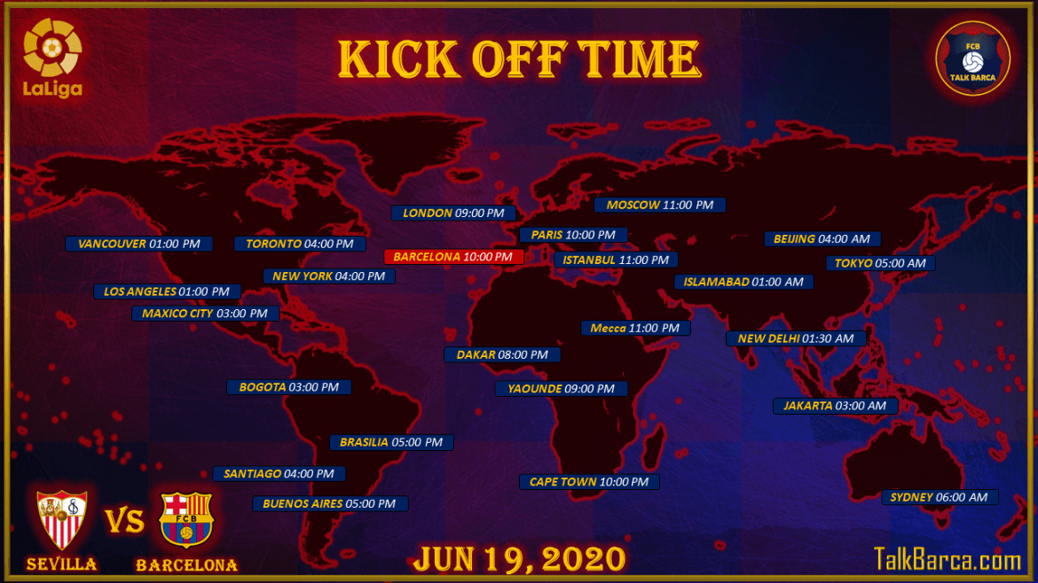Sevilla vs FC Barcelona - Global Kick Off Time - La Liga 2019-20