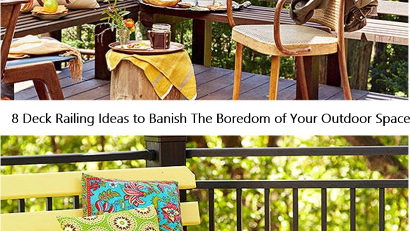 8 Deck Railing Ideas to Banish The Boredom of Your Outdoor Space