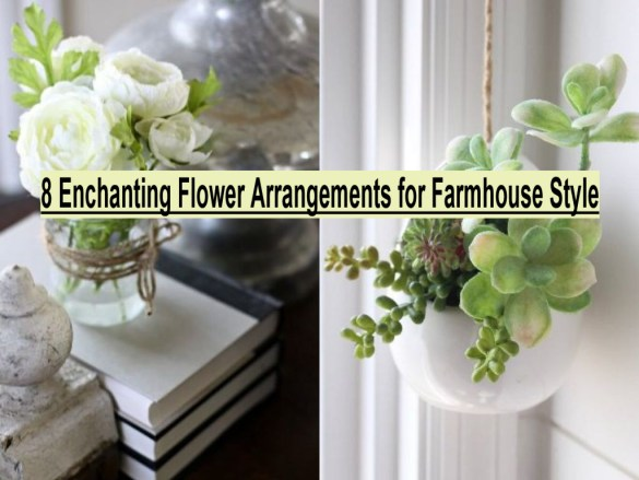 8 Enchanting Flower Arrangements For Farmhouse Style