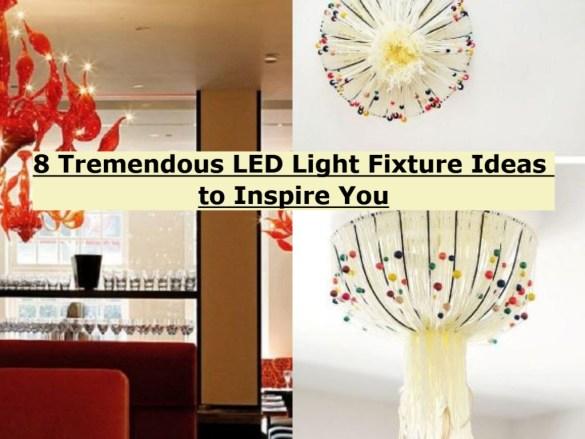 8 Tremendous LED Light Fixture Ideas To Inspire You