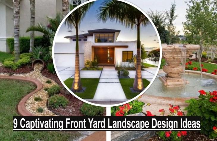 9 Captivating Front Yard Landscape Design Ideas