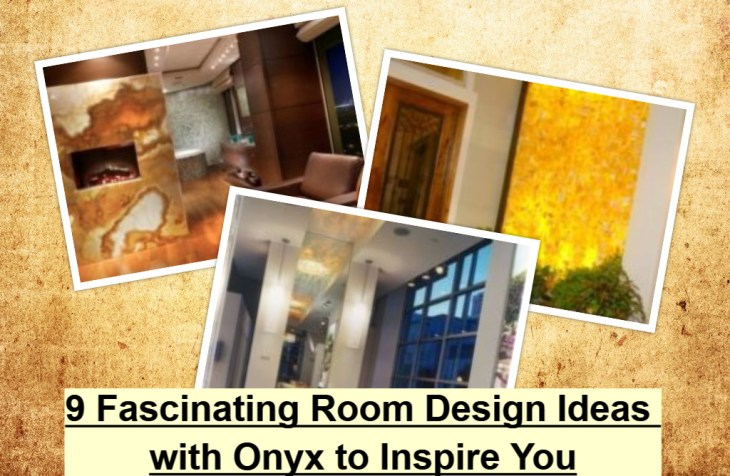 9 Fascinating Room Design Ideas With Onyx To Inspire You