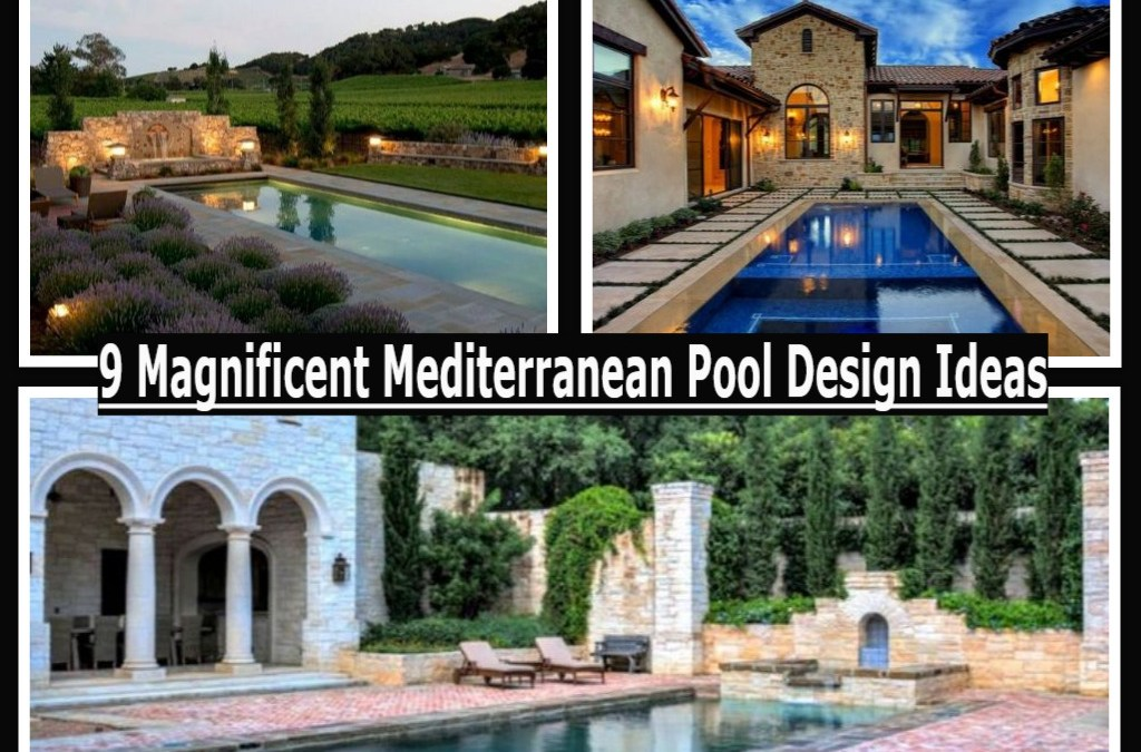 9 Magnificent Mediterranean Pool Design Ideas