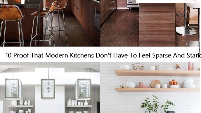 10 Proof That Modern Kitchens Don't Have To Feel Sparse And Stark