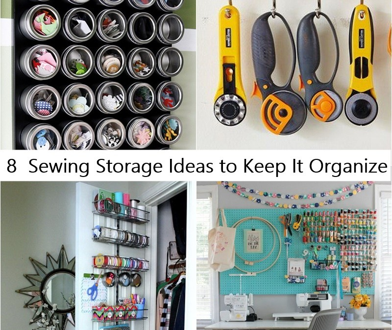 8 Sewing Storage Ideas to Keep It Organize
