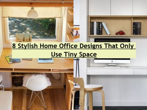8 Stylish Home Office Designs That Only Use Tiny Space